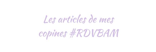Les articles de mes copines #RDVBAM (5).png