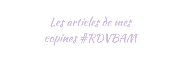 Les articles de mes copines #RDVBAM (5).png